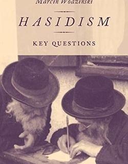 Hasidism: Key Questions by Marcin Wodzinski