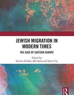 Jewish Migration in Modern Times; The Case of Eastern Europe