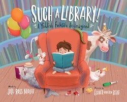 Such a Library: A Yiddish Folktale Re-Imagined by Jill Ross Nadler