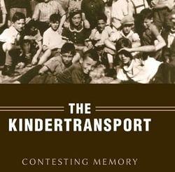The Kindertransport: Contesting Memory by Jennifer Craig-Norton