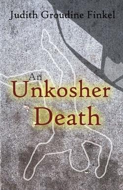 An Unkosher Death by Judith Groudine Finkel