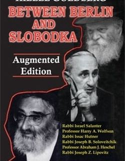 Between Berlin and Slobodka: Jewish Transition Figures from Eastern Europe by Hillel Goldberg