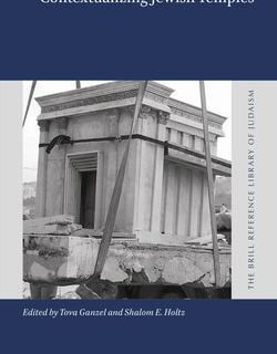 Contextualizing Jewish Temples; Editors: Tova Ganzel and Shalom E. Holtz