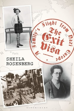 The Exit Visa: A Family's Flight from Nazi Europe by Sheila Rosenberg