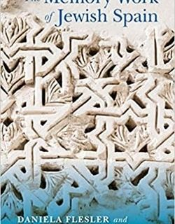 The Memory Work of Jewish Spain by Daniela Flesler, Adrián Pérez Melgosa