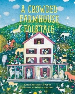 A Crowded Farmhouse Folktale by Karen Rostoker-Gruber