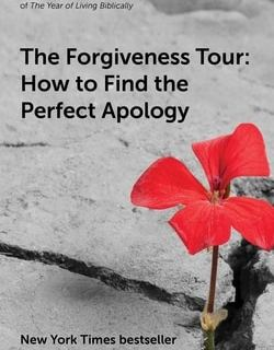 The For­give­ness Tour: How To Find the Per­fect Apology by Susan Shapiro