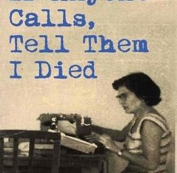 If Anyone Calls, Tell Them I Died by Emanuel Rosen