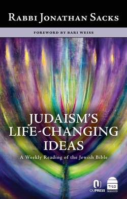 Judaism's Life-Changing Ideas: A Weekly Reading of the Hebrew Bible by Jonathan Sacks