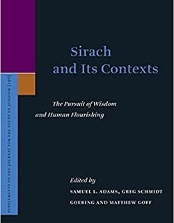 Sirach and Its Contexts: The Pursuit of Wisdom and Human Flourishing