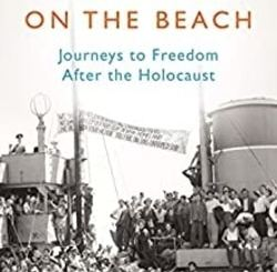The People on the Beach: Journeys to Freedom After the Holocaust by Rosie Whitehouse