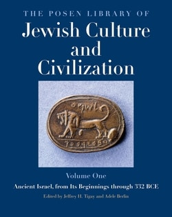 The Posen Library of Jewish Culture and Civilization, Volume 1; Ancient Israel, from Its Beginnings through 332 BCE