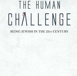 The Human Challenge : Being Jewish in the 21st Century by Rabbi Avraham Edelstein
