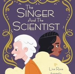 The Singer and the Scientist by Lisa Rose