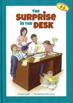 The Surprise in the Desk by Carol Ungar