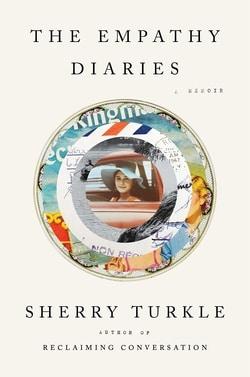 The Empathy Diaries: A Memoir by Sherry Turkle