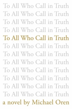 To All Who Call in Truth by Michael Oren