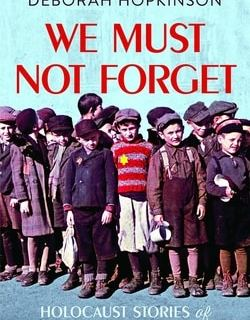 We Must Not Forget: Holocaust Stories of Survival and Resistance by Deborah Hopkinson