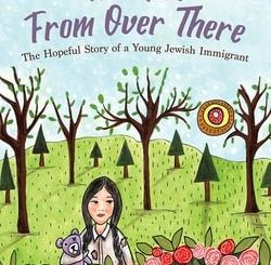 The Girl From Over There: The Hopeful Story of a Young Jewish Immigrant by Sharon Rechter
