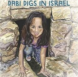 Adventure Girl: Dabi Digs in Israel by Janice Hechter