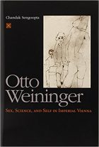 Chandak Sengoopta. Otto Weininger: Sex, Science, and Self in Imperial Vienna (The Chicago Series on Sexuality, History, and Society), (University Of Chicago Press, 2000)