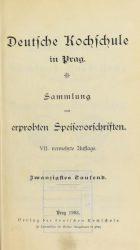 Deutsche Kochschule in Prag, Sammlung von erprobten Speisevorschriften, (1894, 7th ed. 1914)