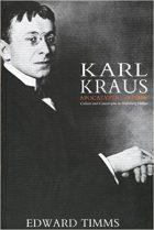 Edward Timms , Karl Kraus: Apocalyptic Satirist. Culture and Catastrophe in Habsburg Vienna (Yale University Press, 1986)