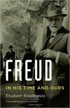 Elisabeth Roudinesco, Freud: In His Time and Ours (Paris: Seuil, 2014)