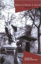Hilde Spiel, Return to Vienna: A Journal, (München: Nymphenburger, 1968 / Christine Shuttleworth, translator; Riverside, CA: Ariadne Press, 2011)