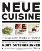 Kurt Gutenbrunner, Neue Cuisine. The Elegant Tastes of Vienna. Recipes from Wallsé, Café Sabarsky and Blaue Gans.