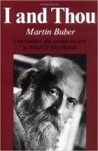 Martin Buber, I And Thou (1923/ English 1937)