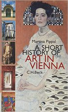Martina Pippal, A Short History of Art in Vienna, (Munich, C.H. Beck, 2000), ISBN: 978-3406467899, 254 pages.