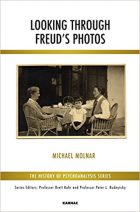 Michael Molnar, Looking through Freud's Photos (The History of Psychoanalysis Series)