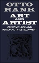 Otto Rank (author), Anaïs Nin (Foreword), Art and Artist - Creative Urge and Personality Development (1932 / Norton, 1989)