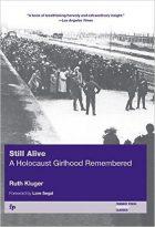 Ruth Kluger, Still Alive: A Holocaust Girlhood Remembered, (Göttingen: Wallstein, 1992. / New York: The Feminist Press at CUNY, 2001)