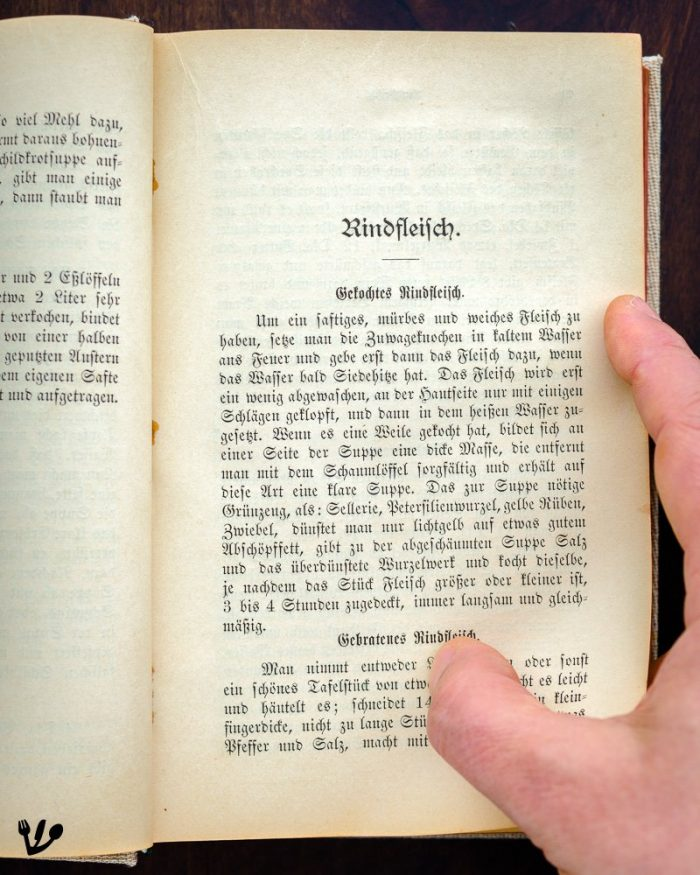 "The very recipe from the same cookbook the Freuds used from 1894 until 1982 when Anna died in London. The boiled beef (tafelspitz) recipe is the first meat recipe here in the ""Deutsche Kochschule""."