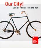 Werner Hanak-Lettner (Ed), Danielle Spera (Ed), Our City! Jewish Vienna - Then to Now (Jewish Museum Vienna, 2013, ISBN 978-3-901398-71-1)