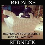 Because Redneck Air Conditioner