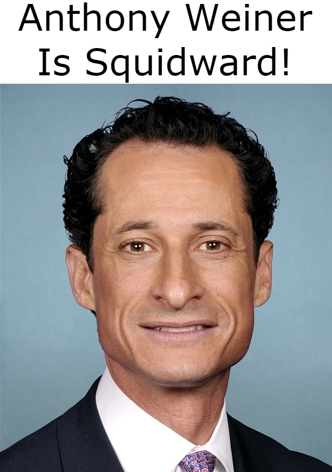 Anthony Weiner Is Squidward