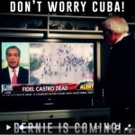 Don't Worry Cuba Bernie Is Coming