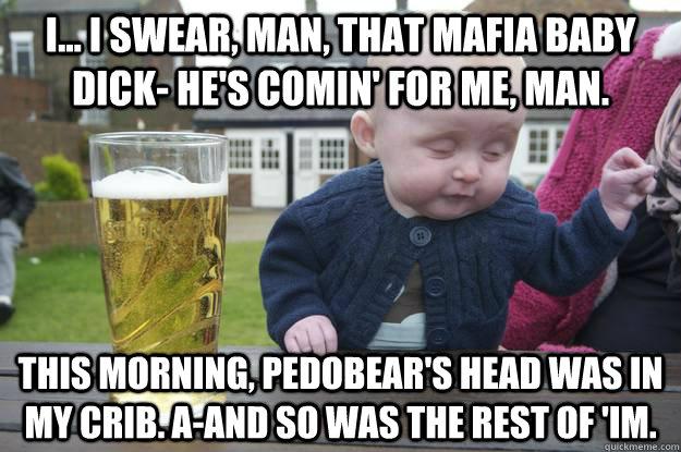 Drunk Baby on Mafia Baby
