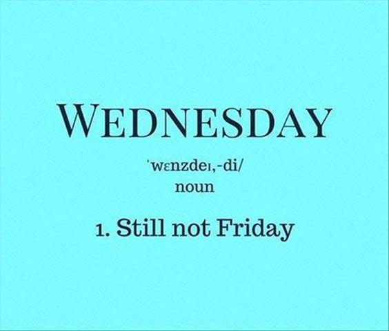 Wednesday Still Not Friday