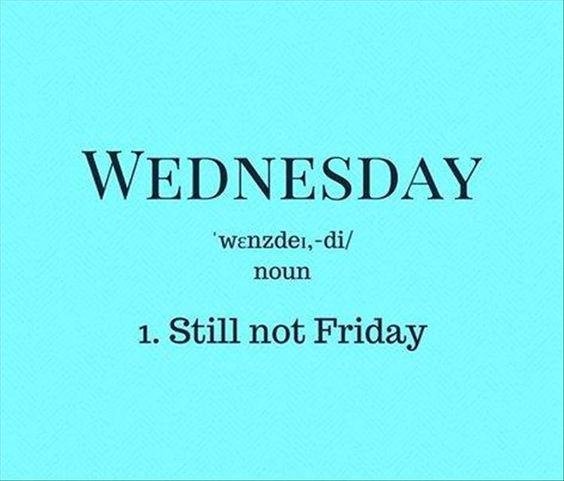 Wednesday Still Not Friday