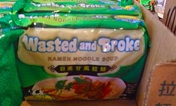 Wasted and Broke Noodles Truth in Food