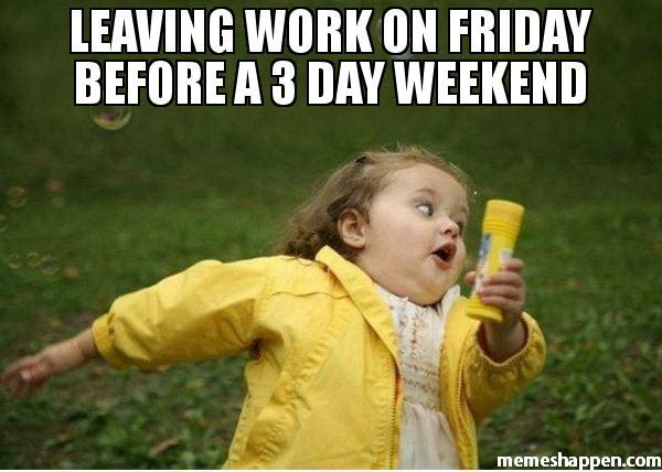 Three Day Weekend Funny iimge