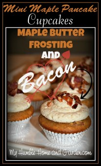 Mini Maple Pancake Cupcakes with Maple Butter Frosting Garnished with Bacon Pieceson MyHumbleHomeandGarden.com