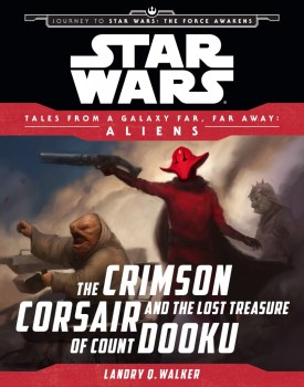 Tales from a Galaxy Far, Far Away - The Crimson Corsair and the Lost Treasure of Count Dooku