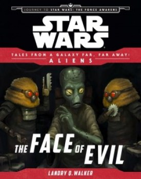 Tales from a Galaxy Far, Far Away - The Face of Evil