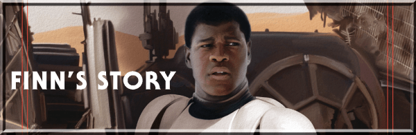 The Force Awakens: Finn's Story