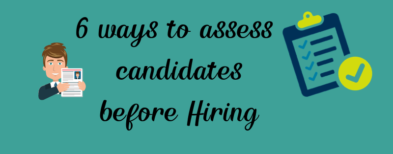 6 ways to hiring assessments